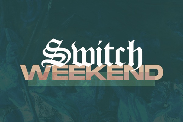 Switch Weekend
